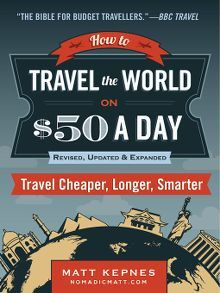 Title details for How to Travel the World on $50 a Day by Matt Kepnes
