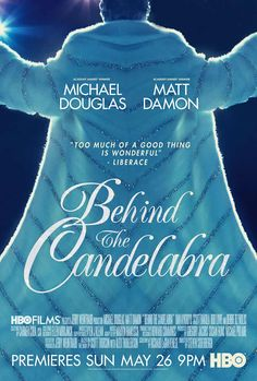 BEHIND THE CANDELABRA directed by Steven SODERBERGH