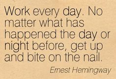 work every day