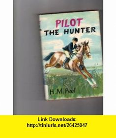 Pilot the Hunter Hazel M. Peel, Keith Money ,   ,  , ASIN: B000E2B40O , tutorials , pdf , ebook , torrent , downloads , rapidshare , filesonic , hotfile , megaupload , fileserve