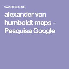 alexander von humboldt maps - Pesquisa Google