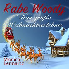 Rabe Woody - Das große Weihnachtserlebnis von Monica Lenn... https://www.amazon.de/dp/B018PNH894/ref=cm_sw_r_pi_dp_x_L2voybBWZ5ZCW