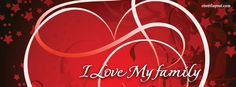 Love Facebook Covers | Family Facebook Cover, Huge Red Heart I Love My Family Facebook Cover ...