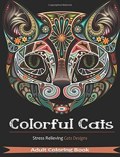 Colorful Cats: 30 Best Stress Relieving Cats Designs by Adult Coloring Books http://www.amazon.com/dp/1515157075/ref=cm_sw_r_pi_dp_HY9Tvb0GZCMY7