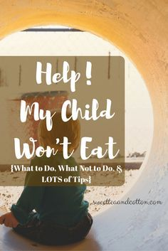 Got a picky eater or even worse? Check out these tips for gettin your child to eat!