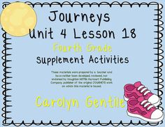Moon RunnerJourneys Unit 4 Lesson 18Fourth Grade2012  VersionSupplement ActivitiesCommon Core alignedPg. 3-5 Vocabulary in Context  Copy pages A and B back to back, fold on the solid lines, cut on the dotted lines, Illustrate and write a sentence for each vocab wordPg. 6 Use It!