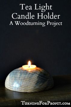 Tea Light - A Woodturning Project - Turning for Profit