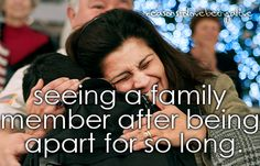 seeing a family member after being apart for so long.