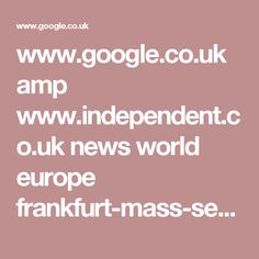 www.google.co.uk amp www.independent.co.uk news world europe frankfurt-mass-sexual-assault-refugees-fake-made-up-bild-germany-cologne-new-year-allegations-a7581291.html%3famp