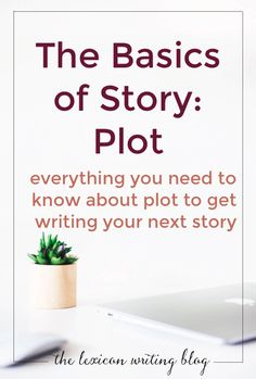 Learn all you need about plot to get writing your next story. Click through for the five stages of plot so you're writing like a pro.