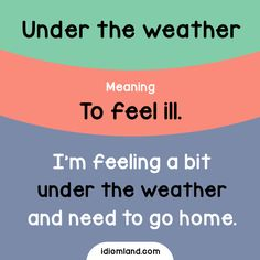 Idiom Land — Idiom of the day: Under the weather. Slang English, Learn English Grammar, English Writing Skills, English Idioms, English Phrases, English Words, Teaching English, English Language, Japanese Language