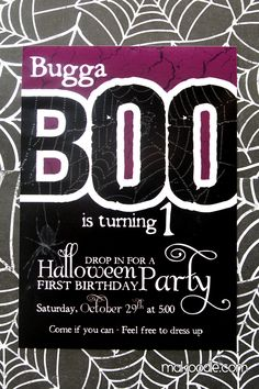 We call my son Bugga Boo and his birthday is on Halloween so this would work out great for his first birthday...