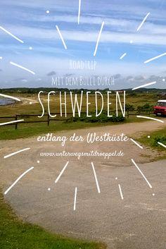 Ein Roadtrip durch Schweden - das wollte ich schon immer mal machen. Mit dem Bulli entlang der Westküste.