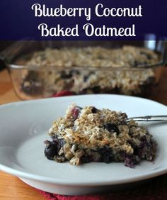 Blueberry Coconut Baked Oatmeal Recipe 171 calories and 4 weight watchers points plus