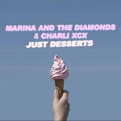 Marina And The Diamonds  Charli XCX  Just Desserts