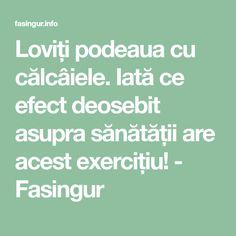 Loviți podeaua cu călcâiele. Iată ce efect deosebit asupra sănătății are acest exercițiu! - Fasingur Metabolism, Good To Know, Remedies, Health Fitness, Yoga, Math, Sports, Varicose Veins, The Body