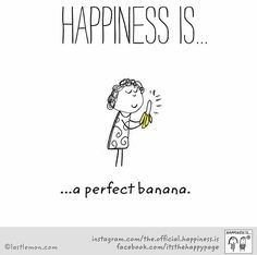 ~Happiness is a perfect Banana~