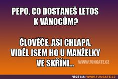 Pepo, co dostaneš letos k Vánocům? Jokes Quotes, Memes, Just For Laughs, Dreamworks, Funny Cute, Funny Texts, Haha, Humor, Literature