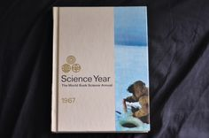The Science Year, 1967. Thrifted.