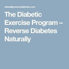 The Diabetic Exercise Program – Reverse Diabetes Naturally