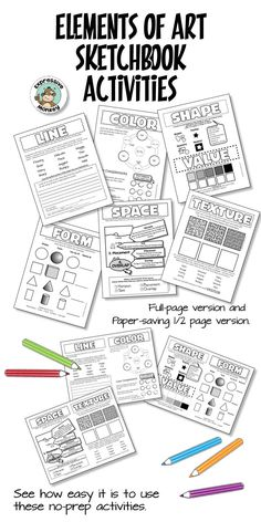 Teach the elements of art with ease using these sketchbook activities. They make a great introduction or review for you art education curriculum. Students will do a sketchbook activity for line, color, shape, value, form, space and texture.