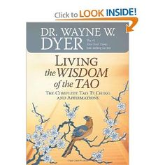 Living the Wisdom of the Tao: The Complete Tao Te Ching and Affirmations: Dr. Wayne W. Dyer: 9781401921491: Amazon.com: Books