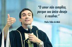 Mais de 75 Frases De Amor De Padre Fabio De Melo
