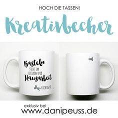 Basteln steht im Lexikon vor Hausarbeit. Richtig so. |Kreativbecher von www.danipeuss.de Scrapbooking #zitat #quote #diy #basteln #tasse craft mug