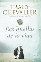 """""""Las huellas de la vida"""" - Tracy Chevalier"""