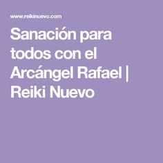 Sanación para todos con el Arcángel Rafael | Reiki Nuevo