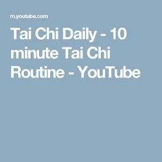 Tai Chi Daily - 10 minute Tai Chi Routine - YouTube