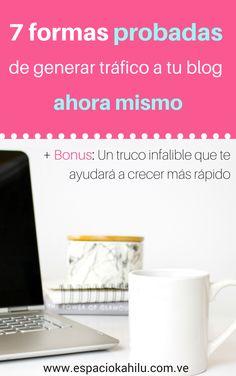 7 formas probadas de generar tráfico a tu blog ahora mismo. Como generar tráfico a mi blog | visibilidad | como hacerte visible| estrategias | blogger | empezar un blog| como empezar un blog| blogger para principiantes