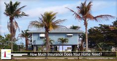 How Much Insurance Does Your Home Need?