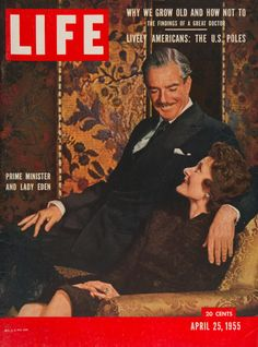 "Life Magazine cover, ""Prime Minister Sir Anthony Eden and Lady Eden"", April 25, 1955"