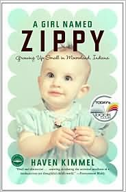 A Girl Named Zippy by Haven Kimmel. Great story.