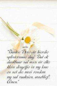 Dankie Prayer Verses, Scripture Verses, Bible, Good Morning Good Night, Good Morning Wishes, Lekker Dag, Evening Greetings, Goeie More, Afrikaans Quotes