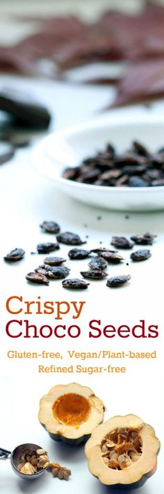 #plantbased #vegan #glutenfree #healthydessert  Crispy Choco Seeds (Gluten-Free, Vegan / Plant-Based, Refined Sugar-Free) Don't throw away those squash seeds! Crispy Choco Seeds are just that: Little bits of chocolate delight that taste like an indulgence, but are actually good for you!