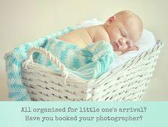 Newborns and booking ahead