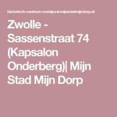 Zwolle - Sassenstraat 74 (Kapsalon Onderberg)  Mijn Stad Mijn Dorp