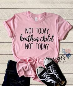 Not Today Heathen Child T-shirt, Mom Tee – Simple Designs and More Buy trending women t-shirt from our store and get off. You will not find this t-shirt in another store, so grab this Limited Time Discount Now! Vinyl Shirts, Funny Shirts, Looks Style, Mom Style, Sweat Shirt, Lila Jeans, T Shirt Vintage, Up Girl, Shirts With Sayings