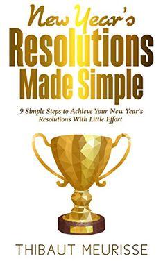 New Year's Resolutions Made Simple: 9 Simple Steps To Ach... https://www.amazon.com/dp/B01N5NBSEM/ref=cm_sw_r_pi_dp_U_x_vKnvAbAXGQ9JR