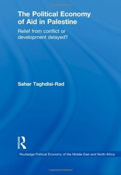 Why is aid not effective in the Palestinian case and how this can be changed?  Read the review at http://blogs.lse.ac.uk/lsereviewofbooks/2012/07/19/book-review-the-political-economy-of-aid-in-palestine-relief-from-conflict-or-development-delayed/