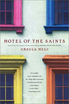 Hotel of the Saints - Ursula Hegi