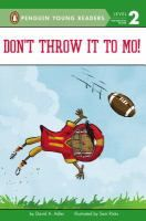 Don't Throw It to Mo! / David A. Adler. ER ADLER. AR: Unlisted* Lexile: Unlisted* (*as of 8/27/15).