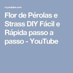 Flor de Pérolas e Strass DIY  Fácil e Rápida passo a passo - YouTube