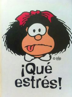 ✿♥♡❤ღ❤♥✿Estrés✿♥♡❤ღ❤♥✿ Lol that's me all day everyday lol Comic Foto, Mafalda Quotes, Me Quotes, Funny Quotes, Funny Puns, Spanish Jokes, Spanish Class, Decir No, Charlie Brown