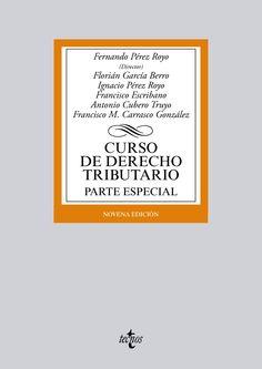 Curso de derecho tributario : parte especial / Fernando Pérez Royo (director) ; Fernando Pérez Royo... [et. al.]