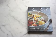 Been waiting for this one: True Food by Dr. Weil (photographed by Ditte Isager!!)