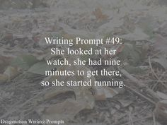 Writing Prompt #49: She looked at her watch, she had nine minutes to get there, so she started running.