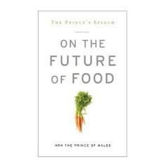 The Prince's Speech: On the Future of Food (Paperback) http://www.amazon.com/dp/1609614712/?tag=wwwmoynulinfo-20 1609614712